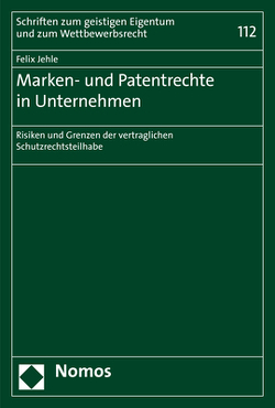 Marken- und Patentrechte in Unternehmen von Jehle,  Felix