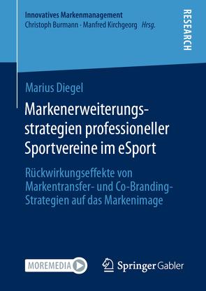 Markenerweiterungsstrategien professioneller Sportvereine im eSport von Diegel,  Marius
