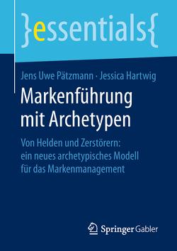 Markenführung mit Archetypen von Hartwig,  Jessica, Pätzmann,  Jens Uwe