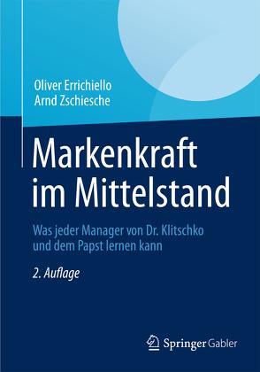 Markenkraft im Mittelstand von Errichiello,  Oliver, Zschiesche,  Arnd