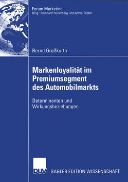 Markenloyalität im Premiumsegment des Automobilmarkts von Großkurth,  Bernd