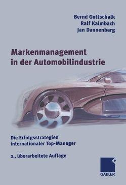 Markenmanagement in der Automobilindustrie von Dannenberg,  Jan, Gottschalk,  Bernd, Kalmbach,  Ralf