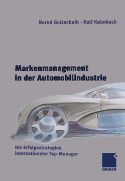 Markenmanagement in der Automobilindustrie von Gottschalk,  Bernd, Kalmbach,  Ralf