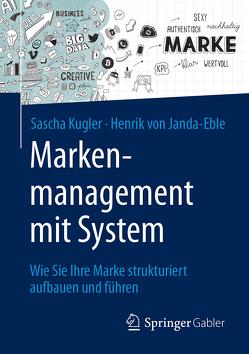 Markenmanagement mit System von Kugler,  Sascha, von Janda-Eble,  Henrik