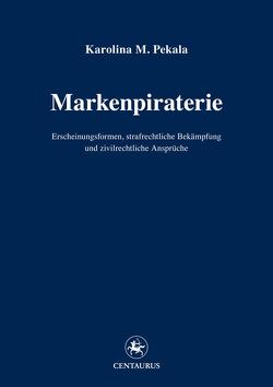 Markenpiraterie von Pekala,  Karolina M.