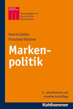 Markenpolitik von Diller,  Hermann, Köhler,  Richard, Sattler,  Henrik, Völckner,  Franziska