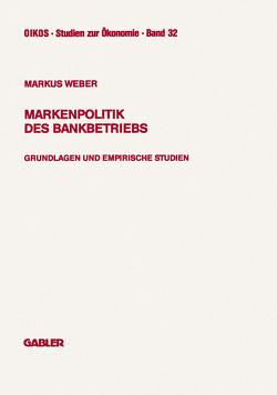 Markenpolitik des Bankbetriebs von Weber,  Markus