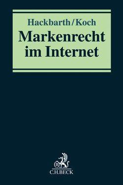 Markenrecht im Internet von Hackbarth,  Ralf, Koch,  Matthias