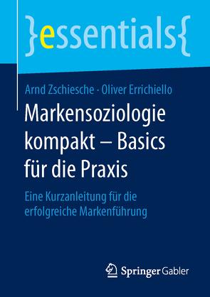 Markensoziologie kompakt – Basics für die Praxis von Errichiello,  Oliver, Zschiesche,  Arnd