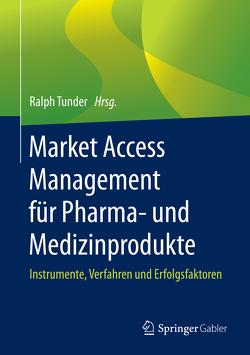 Market Access Management für Pharma- und Medizinprodukte von Tunder,  Ralph