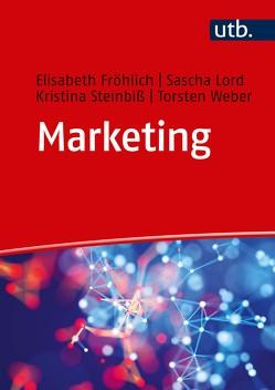 Marketing von Froehlich,  Elisabeth, Lord,  Sascha, Steinbiß,  Kristina, Weber,  Torsten