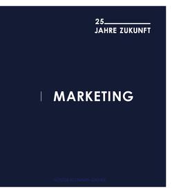 Marketing – 25 Jahre Zukunft von Bleimann-Gather,  Günter