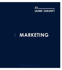 Marketing: 25 Jahre Zukunft von Bleimann-Gather,  Günter, TEMA GmbH