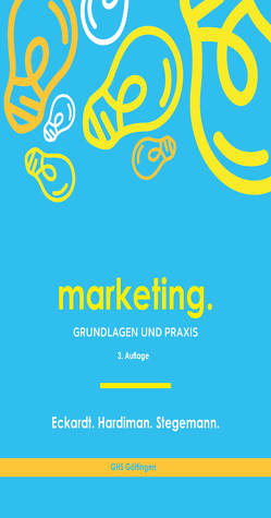 Marketing. von Eckardt,  Gordon H., Hardiman,  Marco, Stegemann,  Manuel
