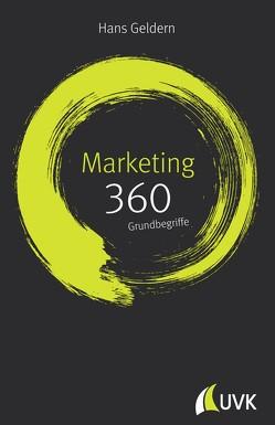 Marketing: 360 Grundbegriffe kurz erklärt von Geldern,  Hans