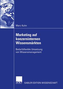 Marketing auf konzerninternen Wissensmärkten von Kuhn,  Marc
