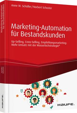 Marketing-Automation für Bestandskunden von Schüller,  Anne M, Schuster,  Norbert