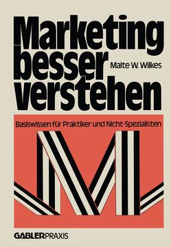Marketing besser verstehen von Wilkes,  Malte W.