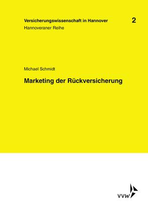 Marketing der Rückversicherung von Schmidt,  Michael