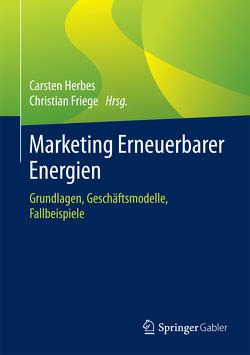 Marketing Erneuerbarer Energien von Friege,  Christian, Herbes,  Carsten