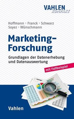 Marketing-Forschung von Franck,  Anja, Hoffmann,  Stefan, Schwarz,  Uta, Soyez,  Katja, Wünschmann,  Stefan
