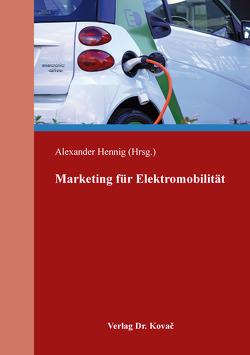 Marketing für Elektromobilität von Hennig,  Alexander