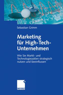 Marketing für High-Tech-Unternehmen von Grimm,  Sebastian