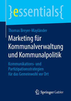 Marketing für Kommunalverwaltung und Kommunalpolitik von Breyer-Mayländer,  Thomas