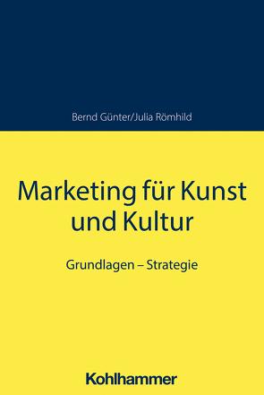 Marketing für Kunst und Kultur von Diller,  Hermann, Günter,  Bernd, Julia,  Römhild, Köhler,  Richard, Nadine,  Oberste-Hetbleck