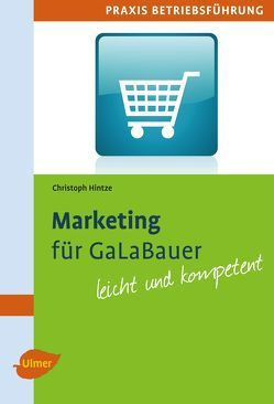Marketing für GaLaBauer von Hintze,  Christoph
