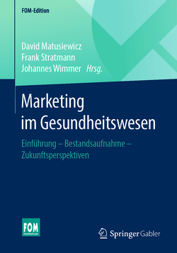 Marketing im Gesundheitswesen von Matusiewicz ,  David, Meffert,  Heribert, Stratmann,  Frank, Wimmer,  Johannes