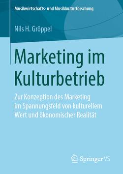 Marketing im Kulturbetrieb von Gröppel,  Nils H.