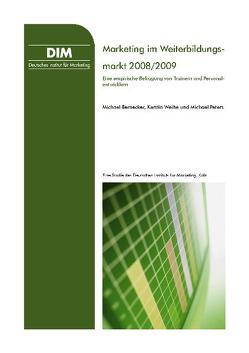 Marketing im Weiterbildungsmarkt 2008/2009 von Bernecker,  Michael, Peters,  Michael, Weihe,  Kerstin