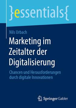 Marketing im Zeitalter der Digitalisierung von Urbach,  Nils