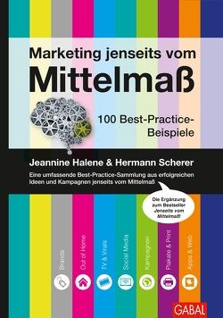 Marketing jenseits vom Mittelmaß von Halene,  Jeannine, Scherer,  Hermann