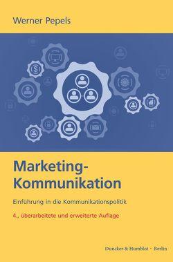 Marketing-Kommunikation. von Pepels,  Werner