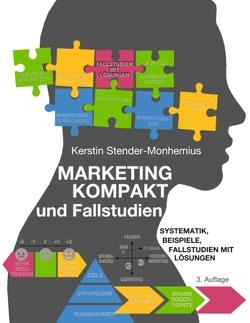 Marketing kompakt und Fallstudien von Stender-Monhemius,  Kerstin