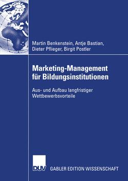 Marketing-Management für Bildungsinstitutionen von Bastian,  Anke, Benkenstein,  Martin, Pflieger,  Dieter, Postler,  Birgit