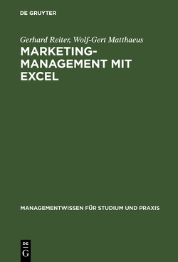 Marketing-Management mit EXCEL von Matthaeus,  Wolf-Gert, Reiter,  Gerhard