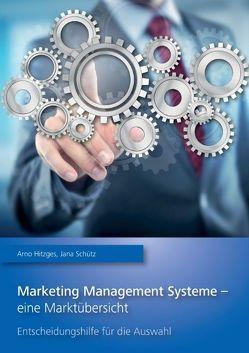 Marketing Management Systeme –  eine Marktübersicht von Hitzges,  Arno, Schütz,  Jana