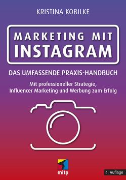 Marketing mit Instagram von Kobilke,  Kristina