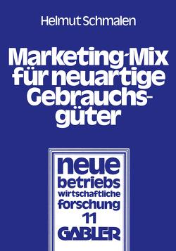 Marketing-Mix für neuartige Gebrauchsgüter von Schmalen,  Helmut
