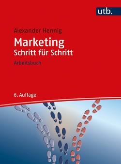 Marketing Schritt für Schritt von Hennig,  Alexander