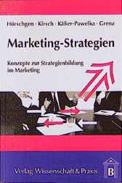 Marketing-Strategien von Grenz,  Jürgen, Hörschgen,  Hans, Käßer-Pawelka,  Günter, Kirsch,  Jürgen