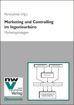Marketing und Controlling im Ingenieurbüro von Lehner,  Thomas H, Rant,  Matthias
