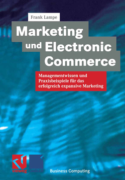 Marketing und Electronic Commerce von Lampe,  Frank