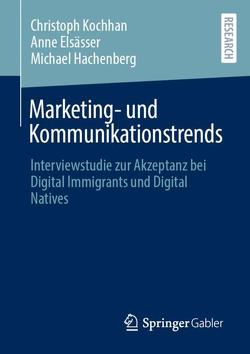 Marketing- und Kommunikationstrends von Elsässer,  Anne, Hachenberg,  Michael, Kochhan,  Christoph