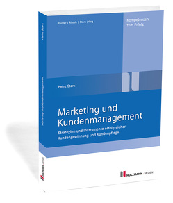 Marketing und Kundenmanagement von Stark,  Dr. Heinz