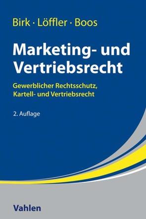 Marketing- und Vertriebsrecht von Birk,  Axel, Boos,  Sabine, Löffler,  Joachim