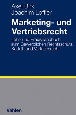 Marketing- und Vertriebsrecht von Birk,  Axel, Hass,  Dirk, Link,  Joachim, Löffler,  Joachim